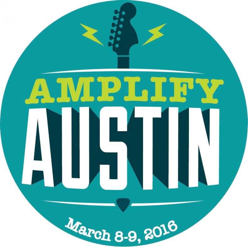Amplify Austin, March 8-9, 2016